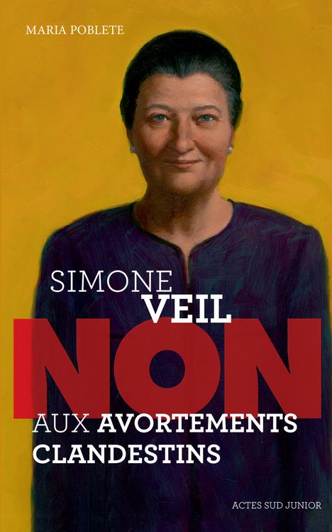 SIMONE VEIL : NON AUX AVORTEMENTS CLANDESTINS ! (NE)
