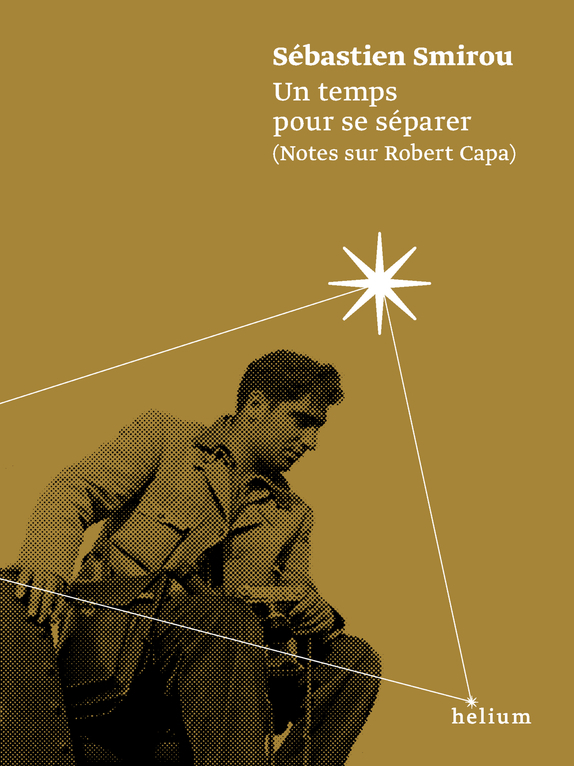 UN TEMPS POUR SE SEPARER NOTES SUR ROBERT CAPA