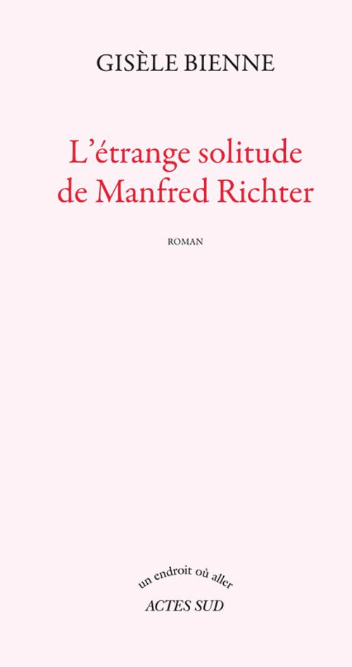 L'ETRANGE SOLITUDE DE MANFRED RICHTER ROMAN