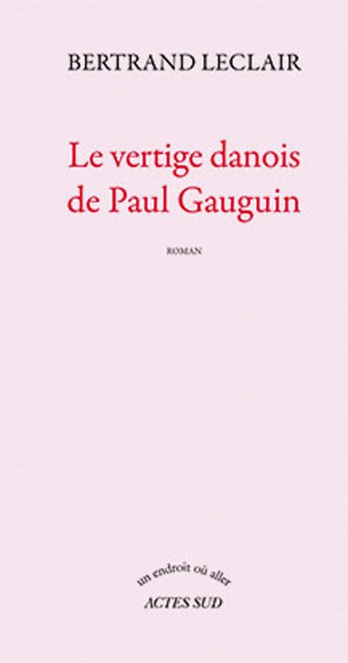 LE VERTIGE DANOIS DE PAUL GAUGUIN ROMAN