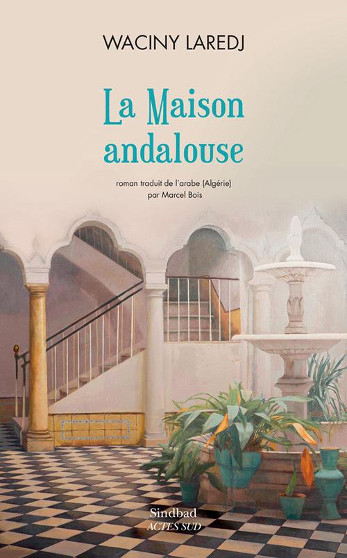 LA MAISON ANDALOUSE ROMAN