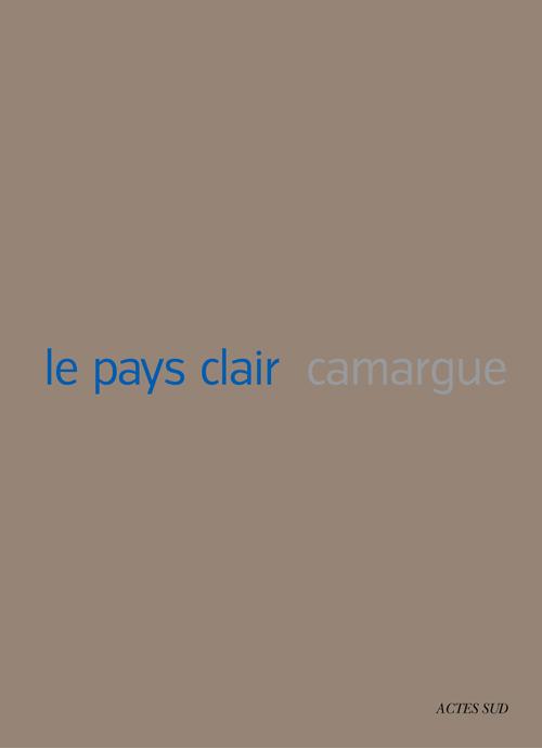 LE PAYS CLAIR CAMARGUE