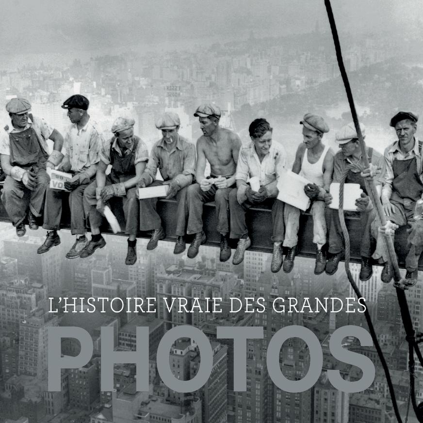 L'HISTOIRE VRAIE DES GRANDES PHOTOS