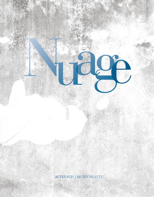 NUAGE [EXPOSITION, ARLES, MUSEE REATTU, 16 MAI-31 OCTOBRE 2013]