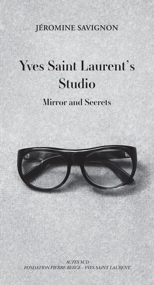 YVES SAINT LAURENT'S STUDIO (ANGLAIS) - MIRROR AND SECRETS