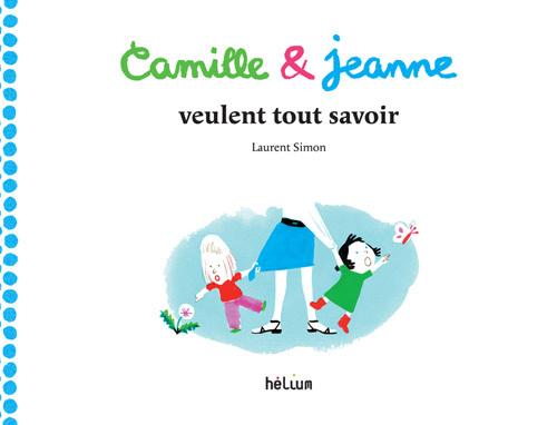 CAMILLE & JEANNE VEULENT TOUT SAVOIR