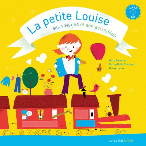 LA PETITE LOUISE, SES VOYAGES ET SON ACCORDEON + CD
