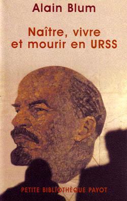 NAITRE, VIVRE ET MOURIR EN URSS