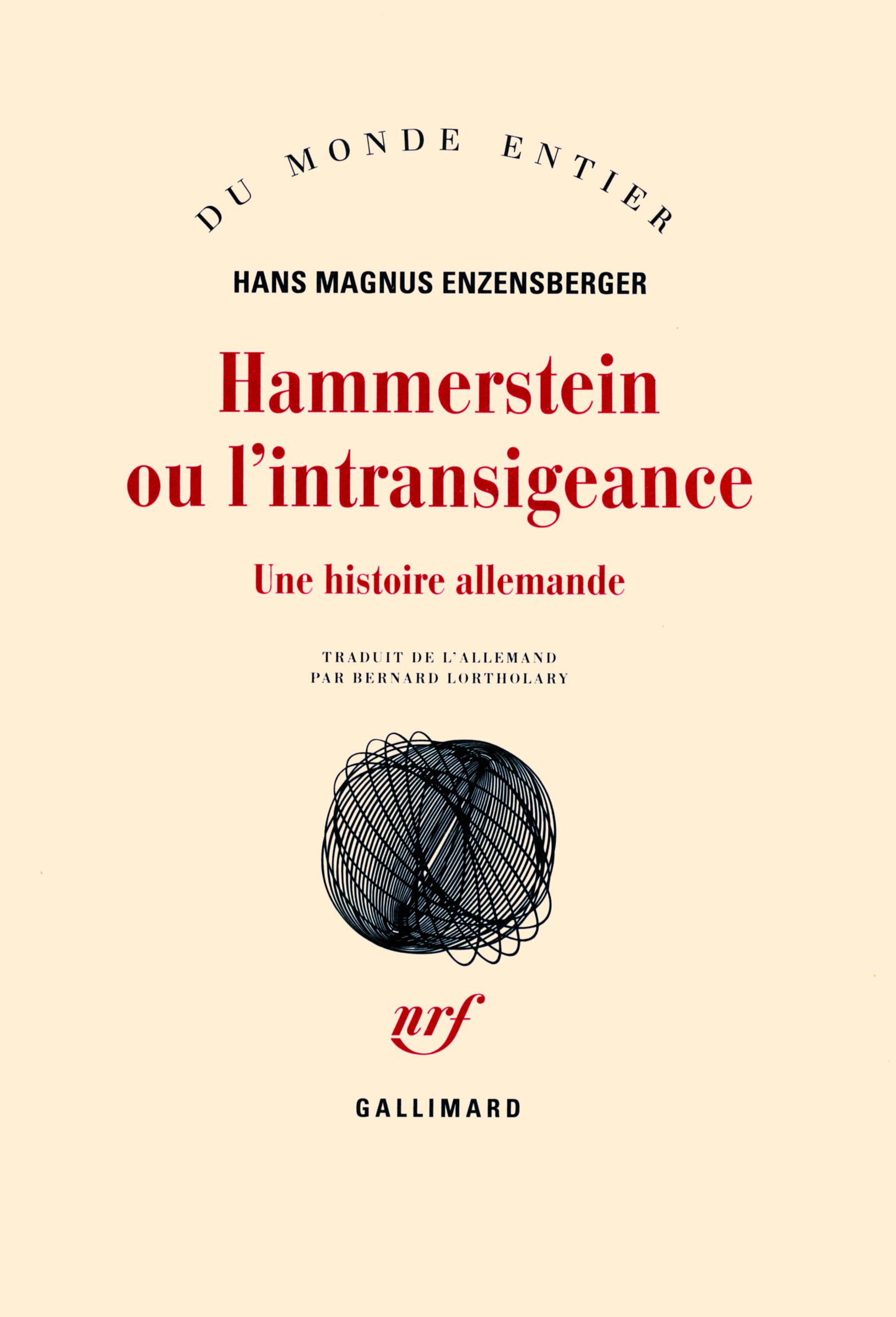 HAMMERSTEIN OU L'INTRANSIGEANCE UNE HISTOIRE ALLEMANDE