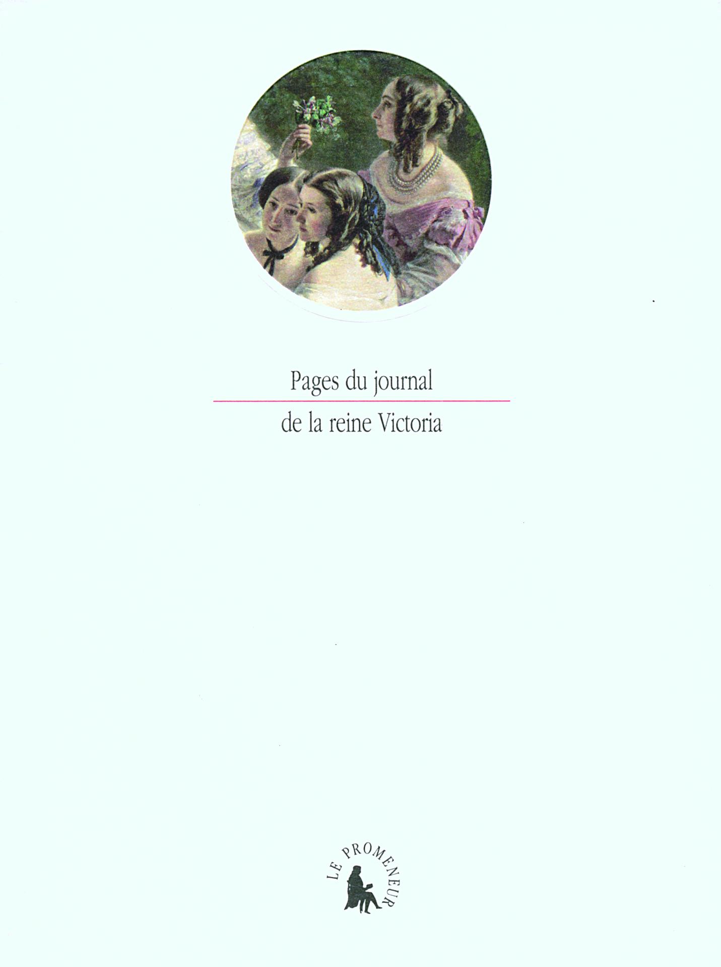 PAGES DU JOURNAL DE LA REINE VICTORIA SOUVENIRS D'UN SEJOUR A PARIS EN 1855