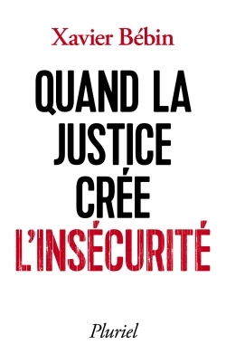 QUAND LA JUSTICE CREE L'INSECURITE