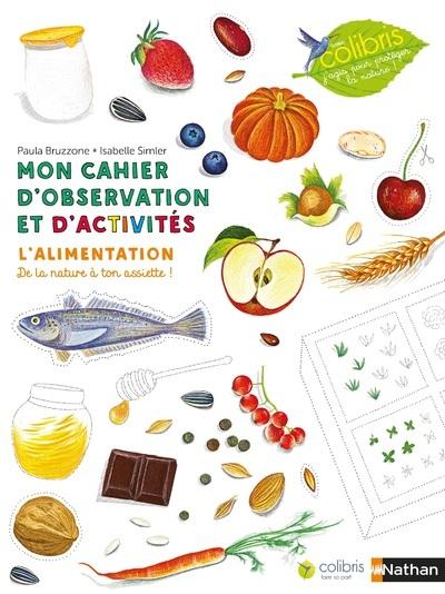 MON CAHIER D'OBSERVATION ET D'ACTIVITES COLIBRIS : L'ALIMENTATION