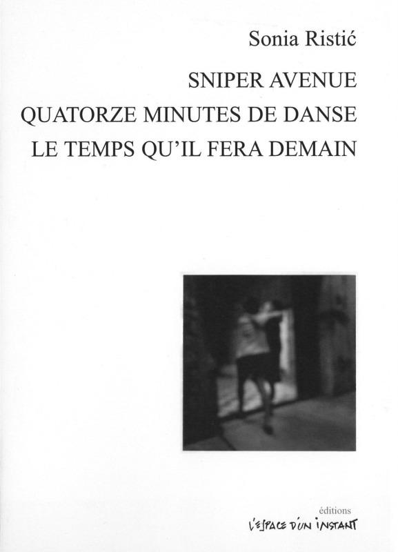 QUATORZE MINUTES DE DANSE ET AUTRES TEXTES