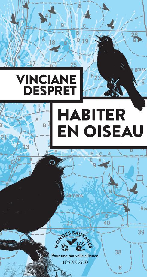 Habiter en oiseau [Texte imprimé]  / Vinciane Despret