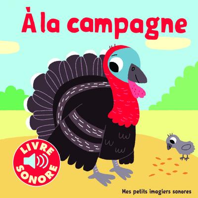 A la campagne : 6 images à regarder, 6 sons à écouter