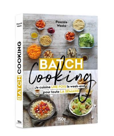 Batch cooking : je cuisine une fois le week-end pour toute la semaine