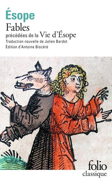 Fables Précédé de Vie d'Esope : livre du philosophe Xanthos et de son esclave Esope, au sujet des moeurs d'Esope