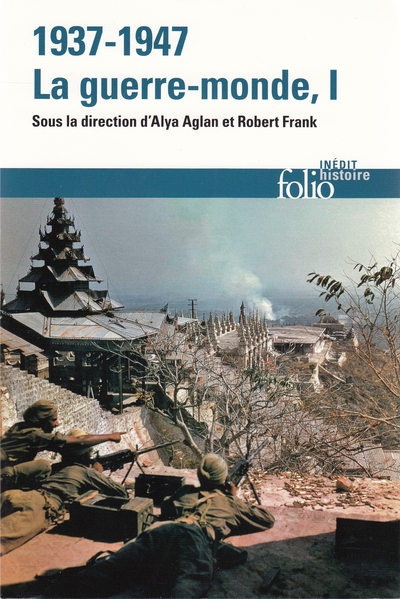 1937-1947 : la guerre-monde. Volume 1