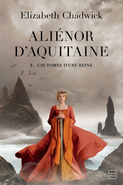 Aliénor d'Aquitaine Volume 2, L'automne d'une reine