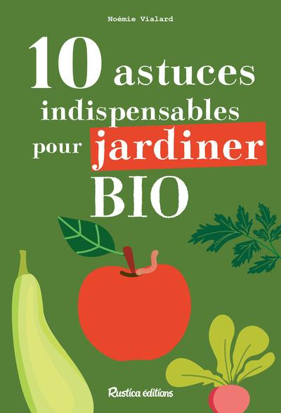 10 astuces indispensables pour jardiner bio
