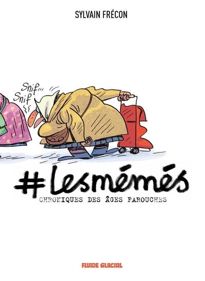 #Lesmémés : chroniques des âges farouches