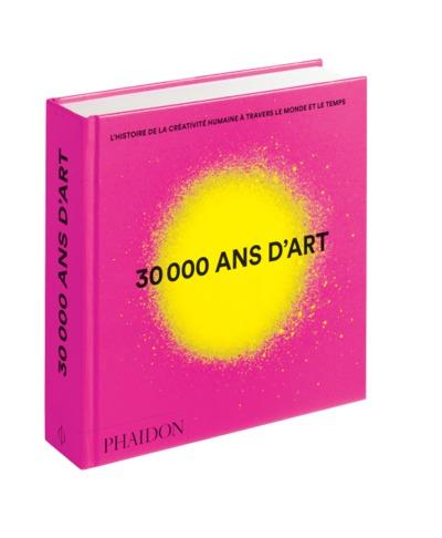 30.000 ans d'art : l'histoire de la créativité humaine à travers le monde et le temps