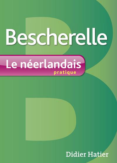 Bescherelle le néerlandais pratique Ed; 2013