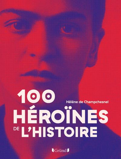 100 héroïnes de l'histoire
