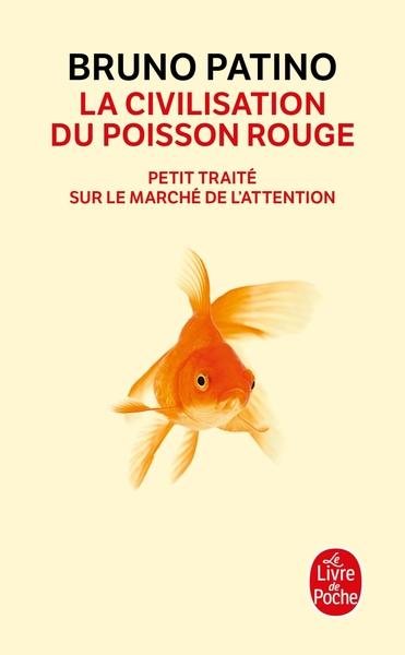 La civilisation du poisson rouge : petit traité sur le marché de l'attention