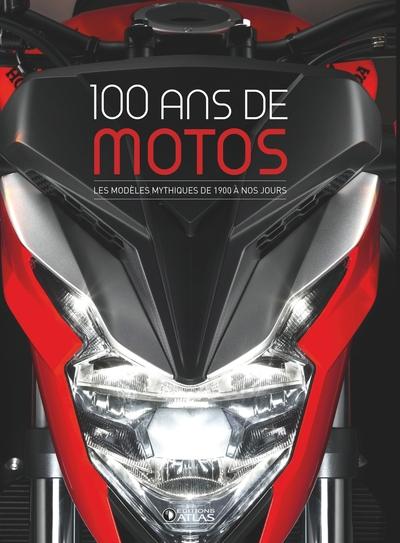 100 ans de motos : les modèles mythiques de 1900 à nos jours