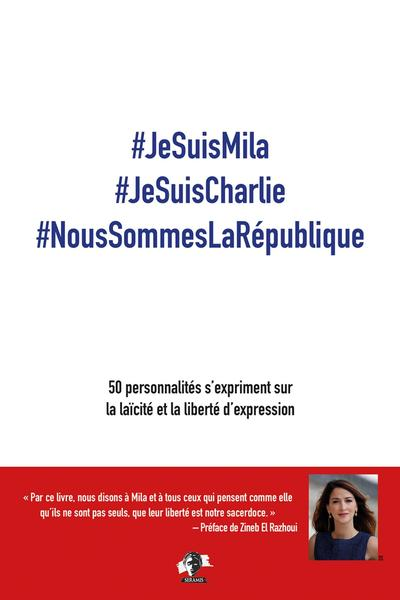 #JesuisMila #JesuisCharlie #NoussommeslaRépublique : 50 personnalités s'expriment sur la laïcité et la liberté d'expression