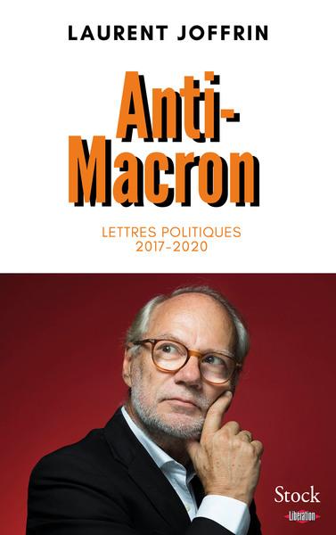 Anti-Macron : lettres politiques 2017-2020