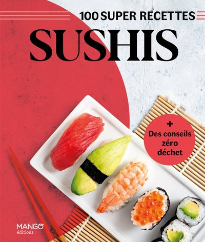 100 super recettes sushis : + des conseils zéro déchet