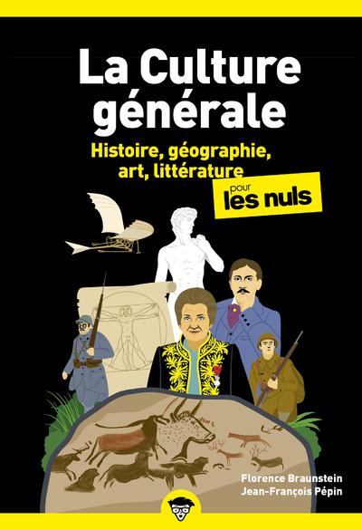 La culture générale pour les nuls Volume 1, Histoire, géographie, art, littérature