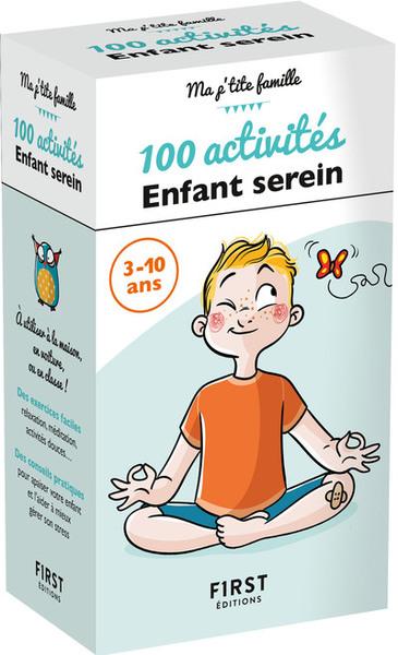 100 activités enfant serein : 3-10 ans