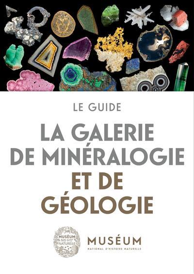 La galerie de minéralogie et de géologie. Le guide