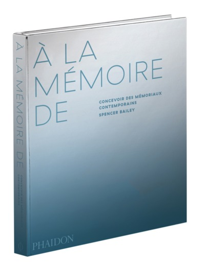 A la mémoire de : concevoir des mémoriaux contemporains