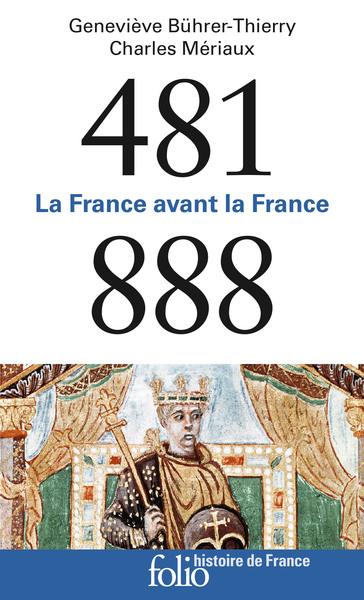 481-888 : la France avant la France