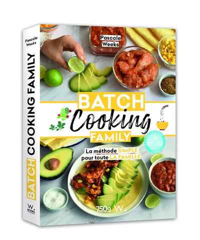 Batch cooking family : la méthode simple pour toute la famille