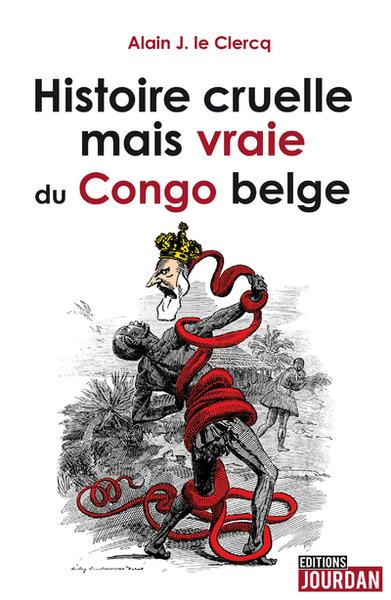 Histoire cruelle mais vraie du Congo belge