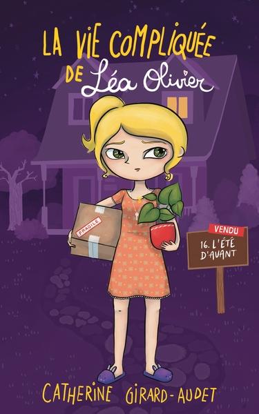 La vie compliquée de Léa Olivier. Volume 16 L'été d'avant