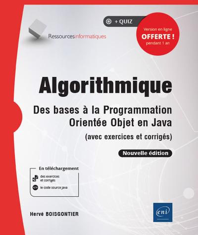 Algorithmique : des bases à la programmation orientée objet en Java (avec exercices et corrigés)