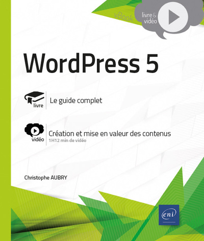 WORDPRESS 5 - COMPLEMENT VIDEO : CREATION ET MISE EN VALEUR DES CONTENUS