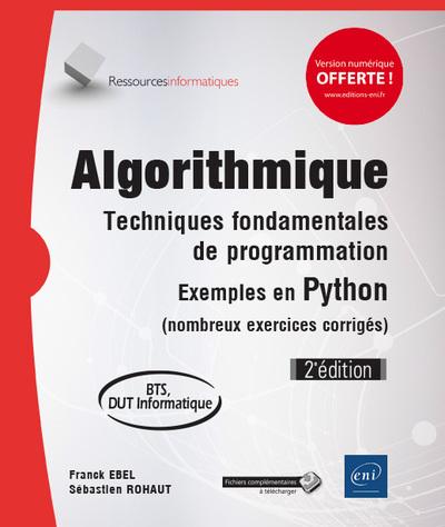 Algorithmique : techniques fondamentales de programmation : exemples en Python (nombreux exercices corrigés), BTS, DUT informatique