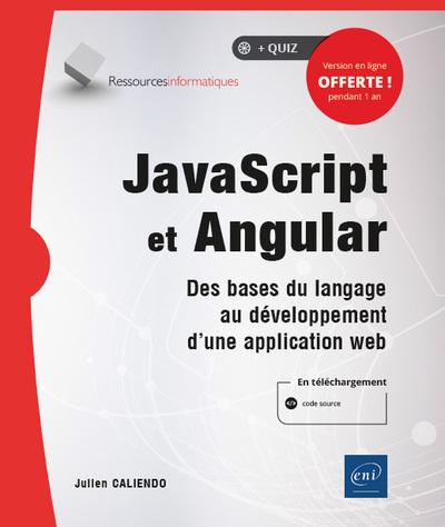 JavaScript et Angular - Des bases du langage au développement d'une application web