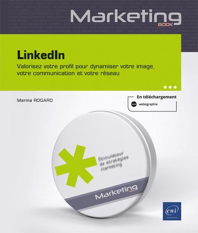 LinkedIn - Valorisez votre profil pour dynamiser votre image, votre communication et votre réseau