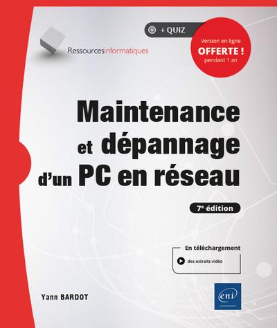 Maintenance et dépannage d'un PC en réseau (7e édition)