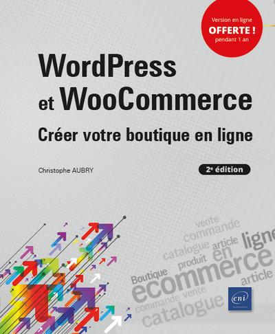 WordPress et WooCommerce (2e édition) - Créer votre boutique en ligne