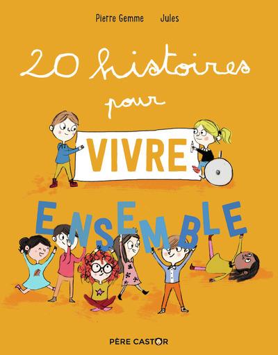20 histoires pour vivre ensemble