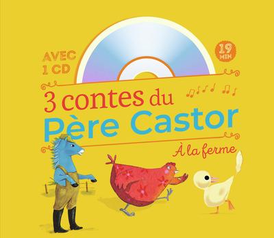 3 contes du Père Castor : à la ferme